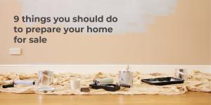 Prepare Your Home for Sale - 9 things you should do